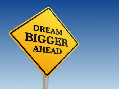 bigger: dream bigger ahead road sign 3d illustration Stock Photo