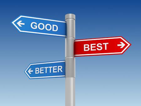 good better best: good better best road sign 3d illustration Stock Photo