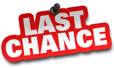 last chance concept 3d illustration isolated on white background