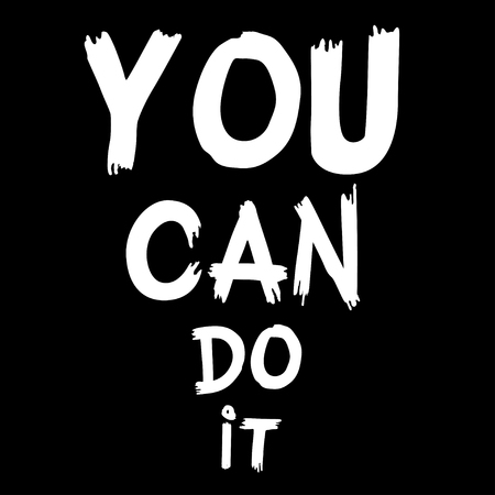 you can do it: Inspirational quote You Can Do It. Hand written calligraphy, brush painted letters. Vector illustration.