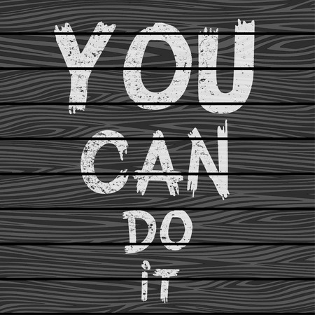 you can do it: Inspirational quote You Can Do It on black wooden board. Hand written calligraphy, brush painted letters. Vector illustration. Illustration