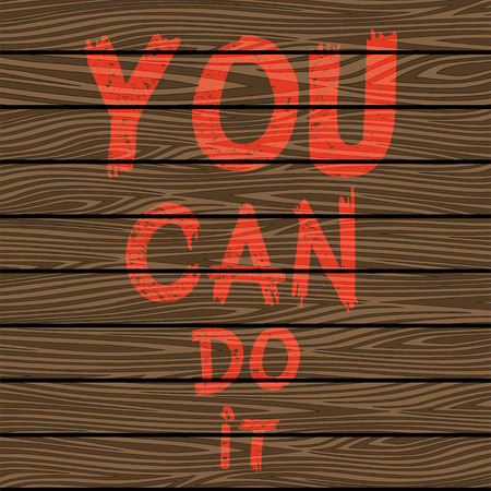 Inspirational quote You Can Do It on brown wooden board. Hand written calligraphy, brush painted letters. Vector illustration.