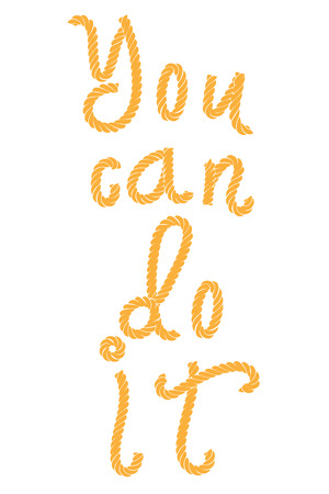 Inspirational quote You Can Do It. Hand written calligraphy, brush painted letters of brown rope. Vector illustration.