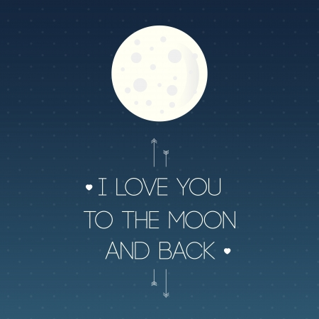 I love you to the moon and back  Illustration