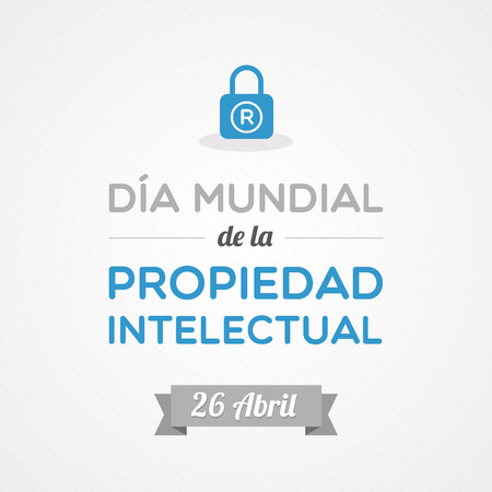 intellectual property: World Intellectual Property Day in Spanish