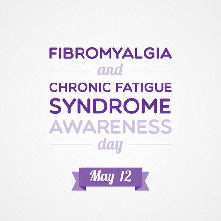 syndrome: Fibromyalgia and Chronic Fatigue Syndrome Awareness Day
