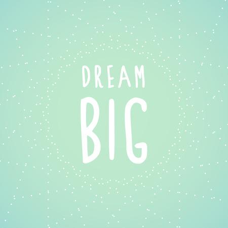Dream big and stars Vettoriali