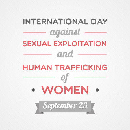 trafficking: International Day Against Sexual Exploitation And Human Trafficking Of Women