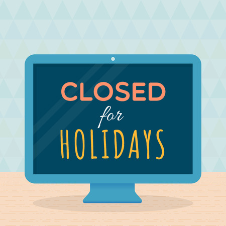 closed: Closed for holidays