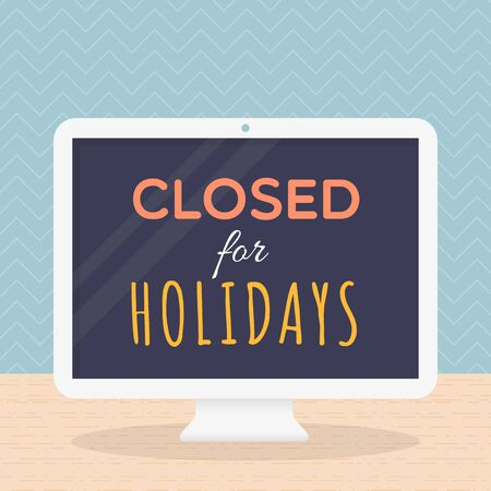 sick leave: Closed for holidays