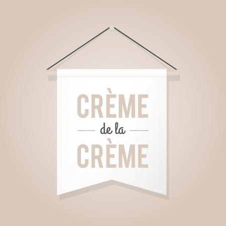 "Pennant illustration with motivational quote: ""Crme de la crŽme"". Vector illustration, flat design"