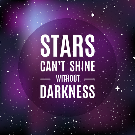 """Fondo del universo estrella. Cita: """"Las estrellas no pueden brillar sin oscuridad"""". Concepto de galaxia, espacio, cosmos, nebulosa, polvo espacial. Ilustración vectorial Ilustración de vector"""