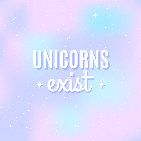 Star universe background. Pastel colour. Quote: Unicorns exist. Concept of galaxy, space, cosmos, space dust. Vector illustration 向量圖像