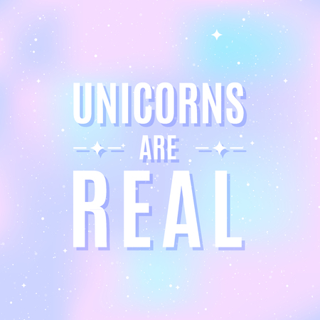 Star universe background. Pastel colour. Quote: Unicorns are real. Concept of galaxy, space, cosmos, space dust. Vector illustration