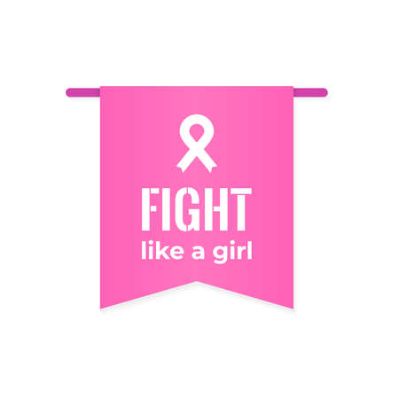 Breast cancer awareness month. International Day of Breast Cancer. Pennant with quote: 'Fight like a girl'. Pink ribbon. Vector illustration, flat design Ilustrace