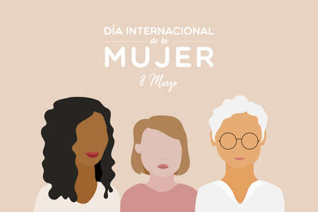 International Women's Day. 8 March. Spanish. International Women's Day. March 8. Three women together. Multiracial. Women of different ages. Vector illustration, flat design