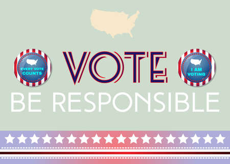 responsible: Election Day 2016 Campaign Ad Flyer. Be Responsible Social Promotion Banner. Every Vote Counts. American Flags Symbolic Elements - Red Stripes and White Stars. Digital vector illustration. Illustration