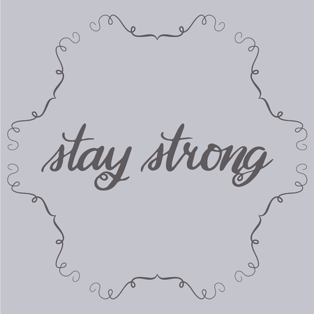 Gray and brown stay strong lettering. Vector graphic design