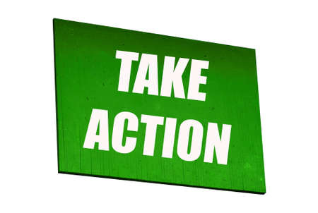 take action: isolated green take action sign with nobody