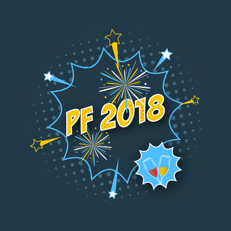 PF 2018 wishes with comic text effect, halftone effect, glasses of champagne, fireworks and stars. Vector illustration.