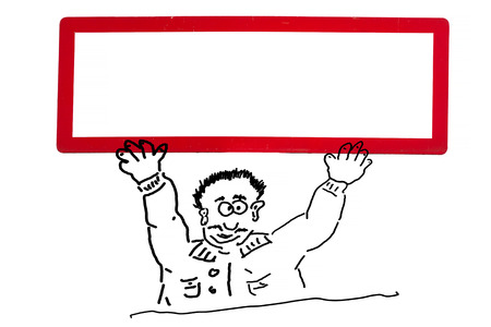 you figure: Hand drawing of an advertising character, cartoon character or line drawing. Cartoon figure holding up a white sign with red frame over the head.
