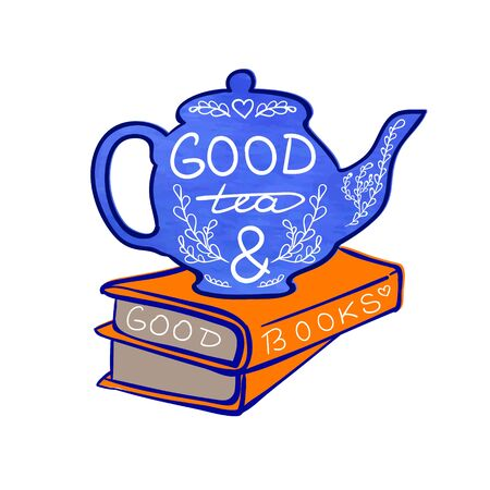 Good tea and good books handwritten letters on teapot and hand drawn doodle books. Illustration
