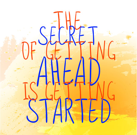 The secret of getting ahead is getting started text on yellow paint splash backdrop. VECTOR hand-drawn letters. Orange and blue words.