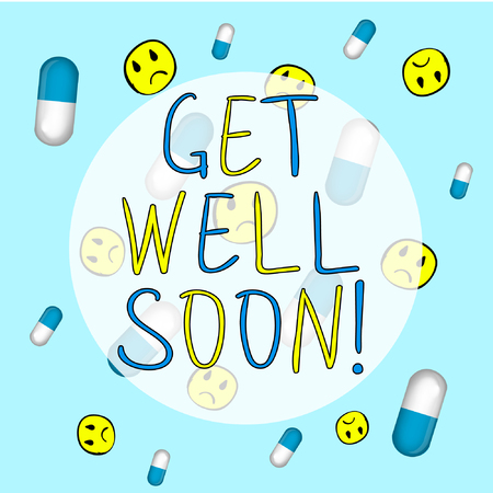 Get well soon text in circle shape on colorful background with sad faces and capsules.
