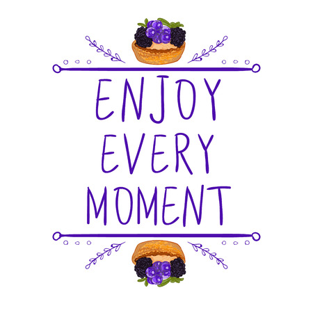doodled: Enjoy every moment. Motivational words with hand drawn calligraphic elements and berry cakes on white. Purple lines. Illustration