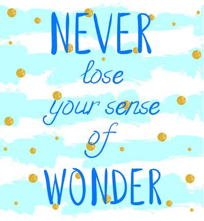 Verlies NOOIT je gevoel voor WONDER handgeschreven tekst op achtergrond met grunge gekleurde strepen en glinsterende gouden cirkels. Blie-strepen en blauwe letters.