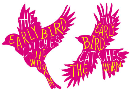 The early bird catches the worm. Hand written proverb, VECTOR bird. Pink bird, yellow and white words.
