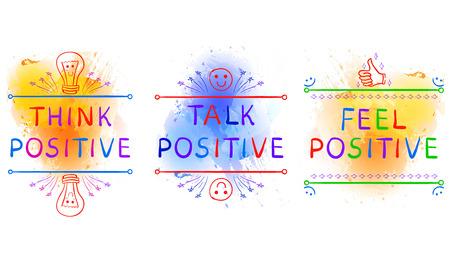 doodled: THINK POSITIVE, TALK POSITIVE, FEEL POSITIVE. Inspirational phrases on paint splash backdrop. Doodle vignettes. Yelolow blue splashes