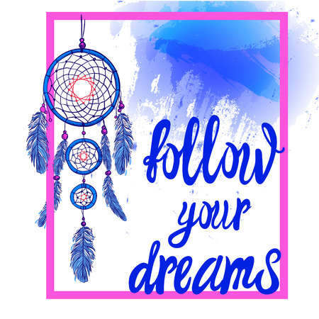 FOLLOW YOUR DREAMS words with hand drawn dream catcher with paint splash backdrop. VECTOR. Pink and blue colors
