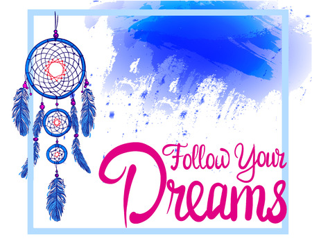FOLLOW YOUR DREAMS words with hand drawn dream catcher with paint splash backdrop. Pink and blue colors Illustration