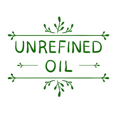 'Unrefined oil'. Hand drawn typographical element. Hand written VECTOR letters. Vignette on white.