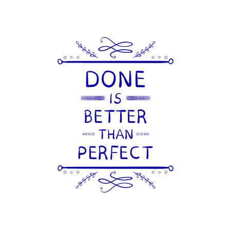 Done is Better than Perfect: VECTOR Hand Drawn Lettering.