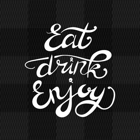 Eat Drink Enjoy VECTOR Lettering, White Calligraphic Inscription on Fabric Texture Background.