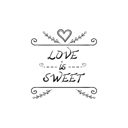 VECTOR Hand Drawn Doodle Illustration: Love is Sweet, Vintage Simple Stamp, Wedding Card.