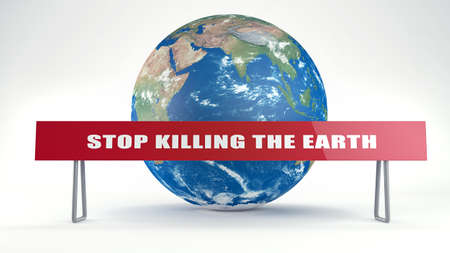 showpiece: Sign: STOP KILLING EARTH. Earth on back  Stock Photo