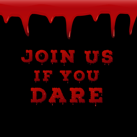 dare: Concept design of the invitation flyer for halloween party. Join us if you dare poster with red color drips and bloody font on black background. Vector illustration