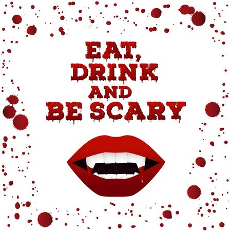 Concept design of the invitation flyer for halloween party. Eat,drink and be scary poster with vampire lips close up on white background. Vector illustration