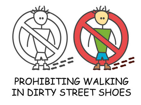 Funny vector stick man with a dirty shoes in children's style. No shoe footprint sign red prohibition. Stop symbol. Prohibition icon sticker for area places. Isolated on white background.