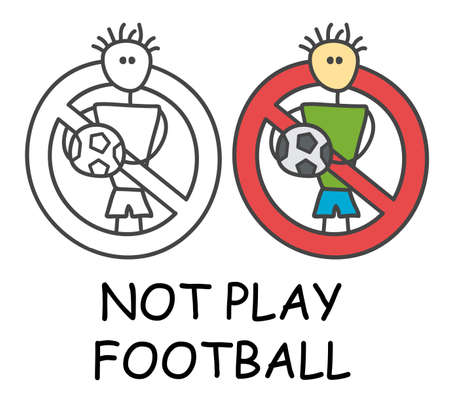 Funny vector stick man with a ball in children's style. No football no soccer sign red prohibition. Stop symbol. Prohibition icon sticker for area places. Isolated on white background.