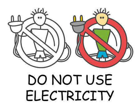 Funny vector stick man with a electric plug in children's style. Not use electricity sign red prohibition. Stop symbol. Prohibition icon sticker for area places. Isolated on white background.