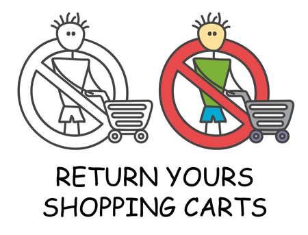 Funny vector stick man with a Shopping Cart in children's style. Return yours trolley sign red prohibition. Stop symbol. Prohibition icon sticker for area places. Isolated on white background.