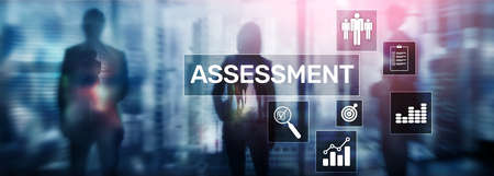 Assessment Evaluation Measure Analytics Analysis Business and Technology concept on blurred background.