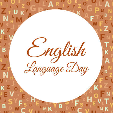 Simple template for English language Day with alphabet letters. Chaotically located symbols. Text can be changed. Vector illustration
