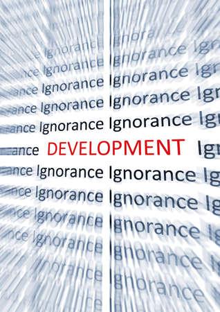 ignorance: Development word higlighted near word Ignorance