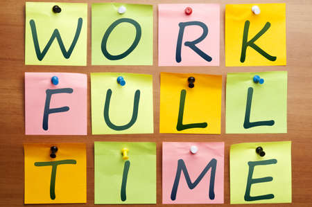 Work full time ad made by post it Stock Photo - 8925488