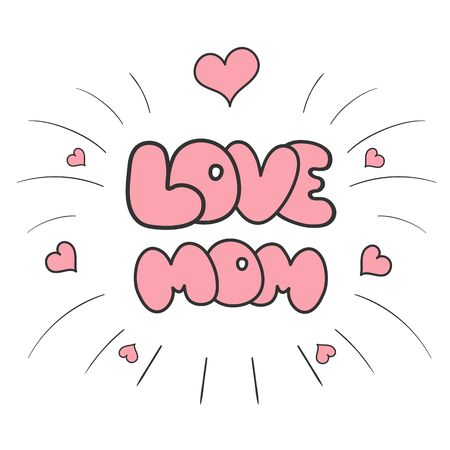 love mom: Mothers day cards. Sticker I love mom.